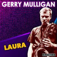 Gerry Mulligan - Laura (Remastered)