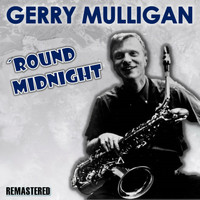 Gerry Mulligan - 'Round Midnight (Remastered)