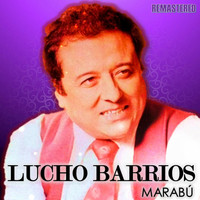 Lucho Barrios - Marabú (Remastered)