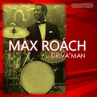 Max Roach - Driva' Man (Remastered)