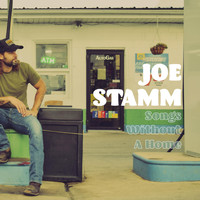 Joe Stamm - Songs Without a Home