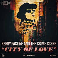 Kerry Pastine and the Crime Scene - City of Love