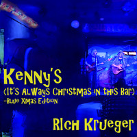 Rich Krueger - Kenny's (It's Always Christmas in This Bar) [Blue Xmas Edition]