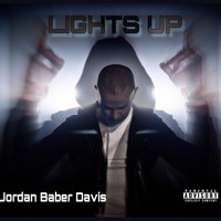 Jordan Baber Davis - Lights Up (Explicit)