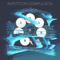 drainabyte / - Repetition Compulsion