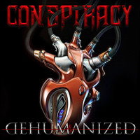 Conspiracy - Dehumanized (Explicit)