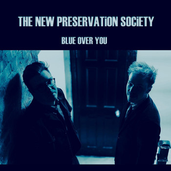 The New Preservation Society - Blue over You