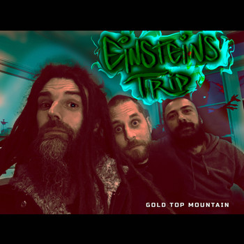 Einsteins Trip / - Gold Top Mountain