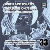 Various Artists - Schellack Schätze: Treasures on 78 rpm from Berlin, Europe & The World, Vol. 33