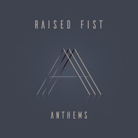 Raised Fist - Anthem