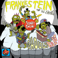 Frankie Stein and His Ghouls - Ghouls Rule
