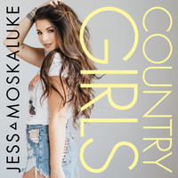 Jess Moskaluke - Country Girls