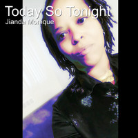 Jianda Monique - Today so Tonight