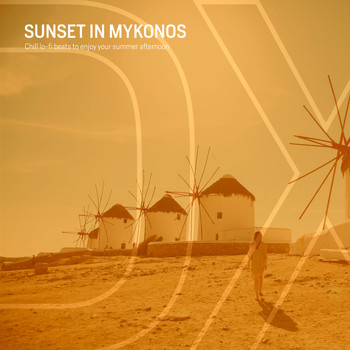 Various Artists - Sunset in Mykonos (Chill Lo-Fi Beats to Enjoy Your Summer Afternoon)