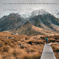 Eri Parrent - Let's Keep the Faith Like in the New Old Western Movies