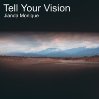 Jianda Monique - Tell Your Vision