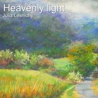 Julia Lesnichy - Heavenly Light