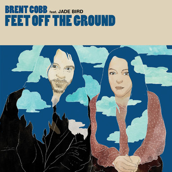 Brent Cobb - Feet Off The Ground (feat. Jade Bird)