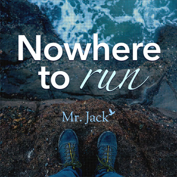 Mr. Jack - Nowhere to Run