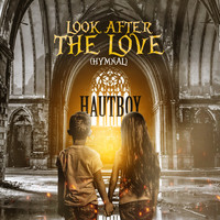 Hautboy - Look After the Love (Hymnal)