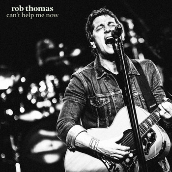 Rob Thomas - Can't Help Me Now