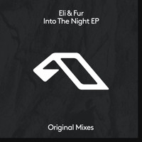 Eli & Fur - Into The Night EP