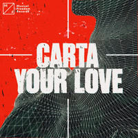 Carta - Your Love