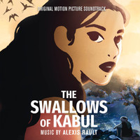 Alexis Rault - The Swallows of Kabul (Original Motion Picture Soundtrack)