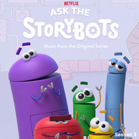 StoryBots - Ask The StoryBots: Season 3 (Music From The Netflix Original Series)