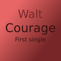 Walt - Courage