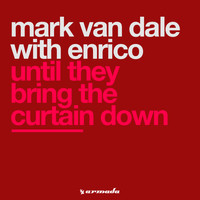 Mark Van Dale With Enrico - Until They Bring The Curtain Down