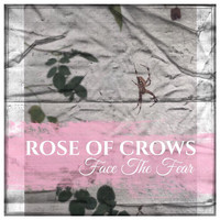 Rose of Crows - Face the Fear