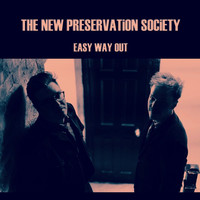 The New Preservation Society - Easy Way Out