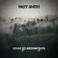 Matt Smith - Road to Redemption