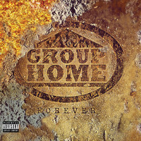 Group Home - Forever (Explicit)