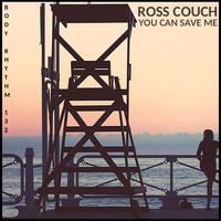 Ross Couch - You Can Save Me
