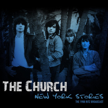 The Church - New York Stories (Live 1988)