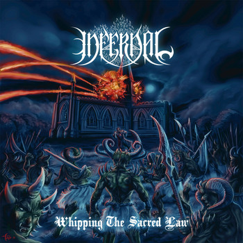 Infernal - Whipping the Sacred Law (Explicit)