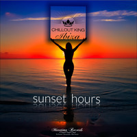 Various Artists - Chillout King Ibiza - Sunset Hours
