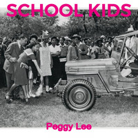 Peggy Lee - School Kids