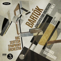 Thomas Dausgaard, BBC Scottish Symphony Orchestra - Bartok: Suite No.1 - Concerto for Orchestra