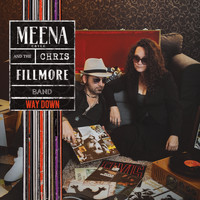 Meena Cryle & The Chris Fillmore Band - Way Down