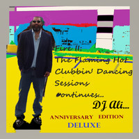 DJ ALI - Fire 2: The Flaming Hot Clubbin' Dancing Sessions Continues... (Deluxe Anniversary Edition)