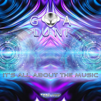 Goa Luni - It's All About the Music