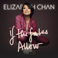 Elizabeth Chan - If the Fates Allow