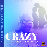 RK - Crazy Inlove with You