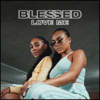 blessed - Love Me