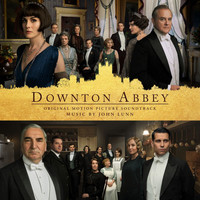 John Lunn - Downton Abbey (Original Score)