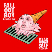 Fall Out Boy - Dear Future Self (Hands Up)