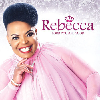 Rebecca Malope - Lord You Are Good